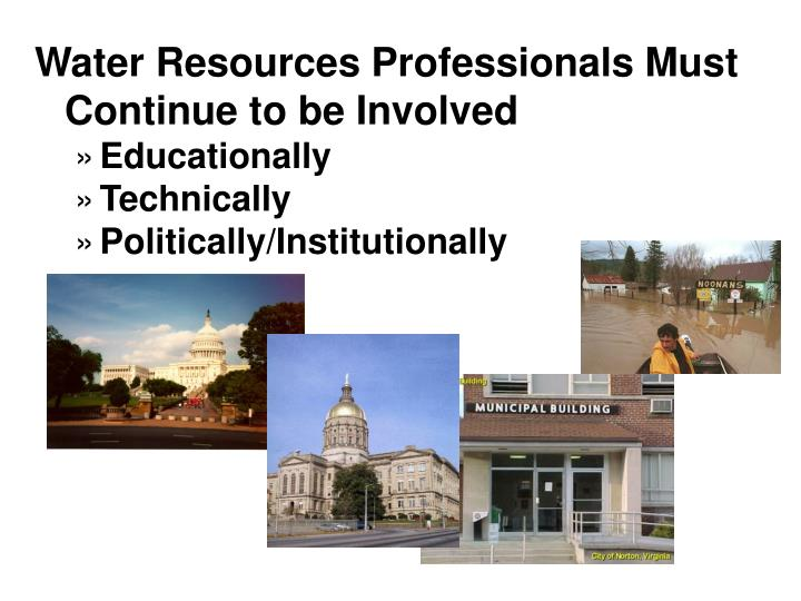 Water Resources Professionals Must Continue to be Involved