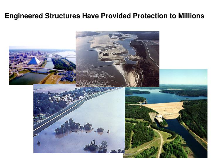 Engineered Structures Have Provided Protection to Millions