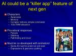 ai could be a killer app feature of next gen