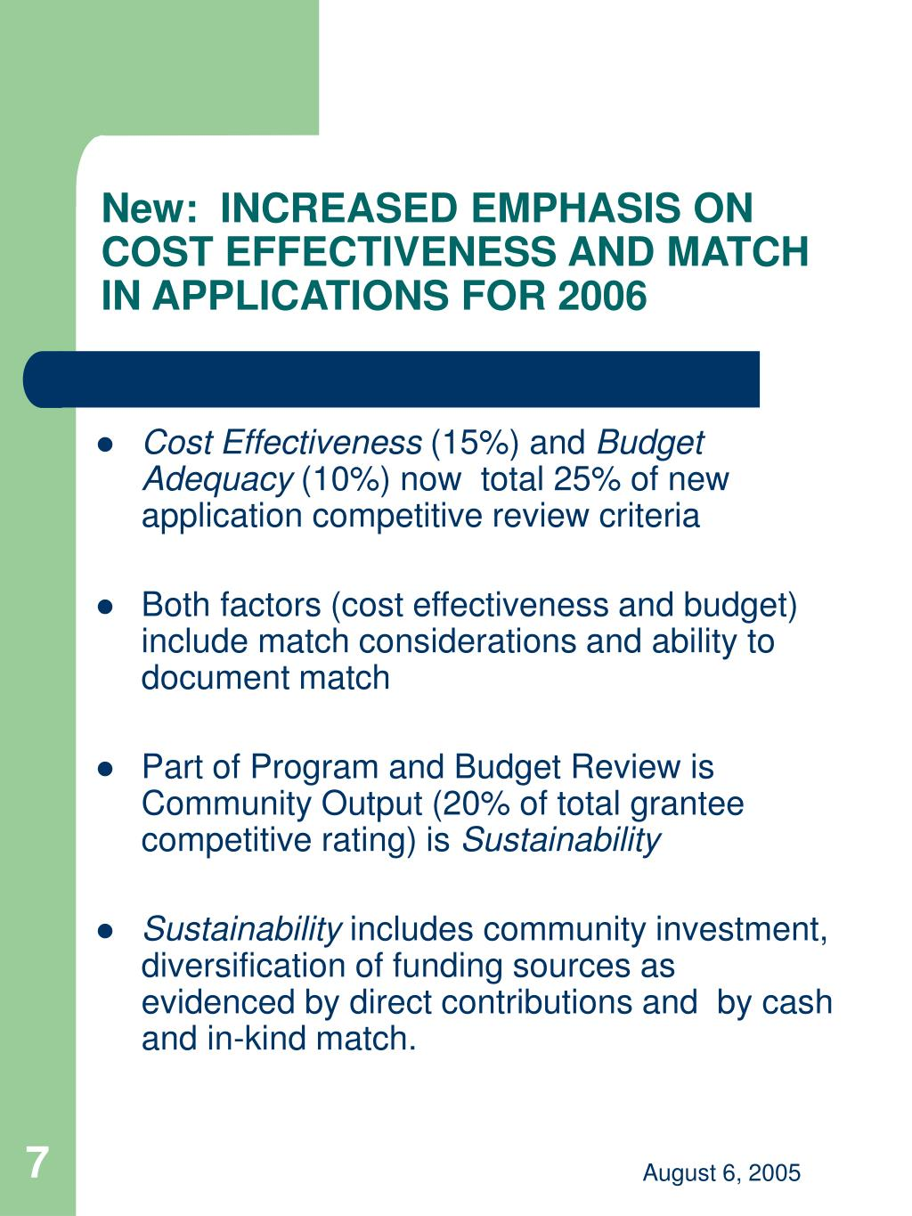 New:  INCREASED EMPHASIS ON COST EFFECTIVENESS AND MATCH IN APPLICATIONS FOR 2006