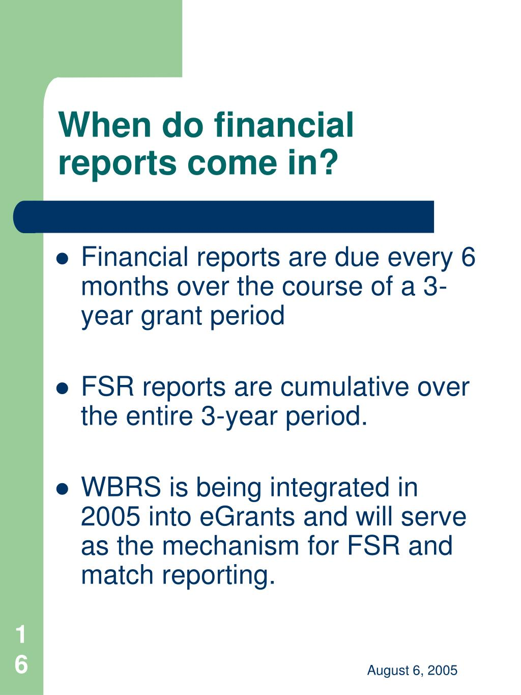 When do financial reports come in?