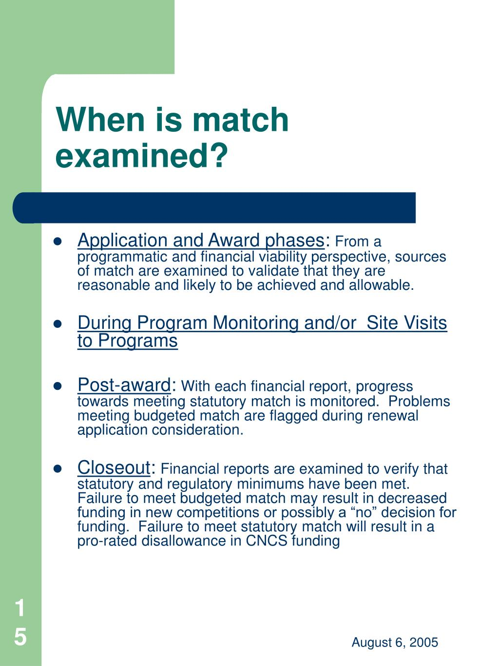 When is match examined?