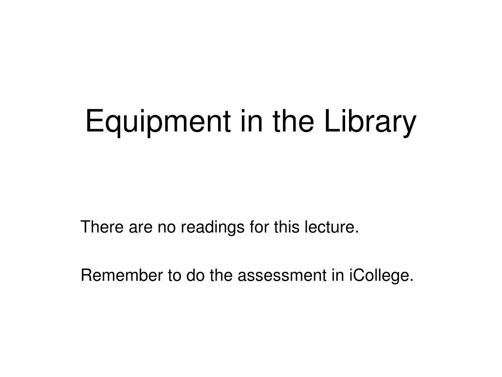 equipment in the library l.