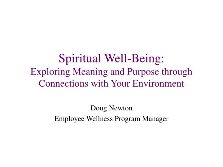 spiritual well being exploring meaning and purpose through connections with your environment n.