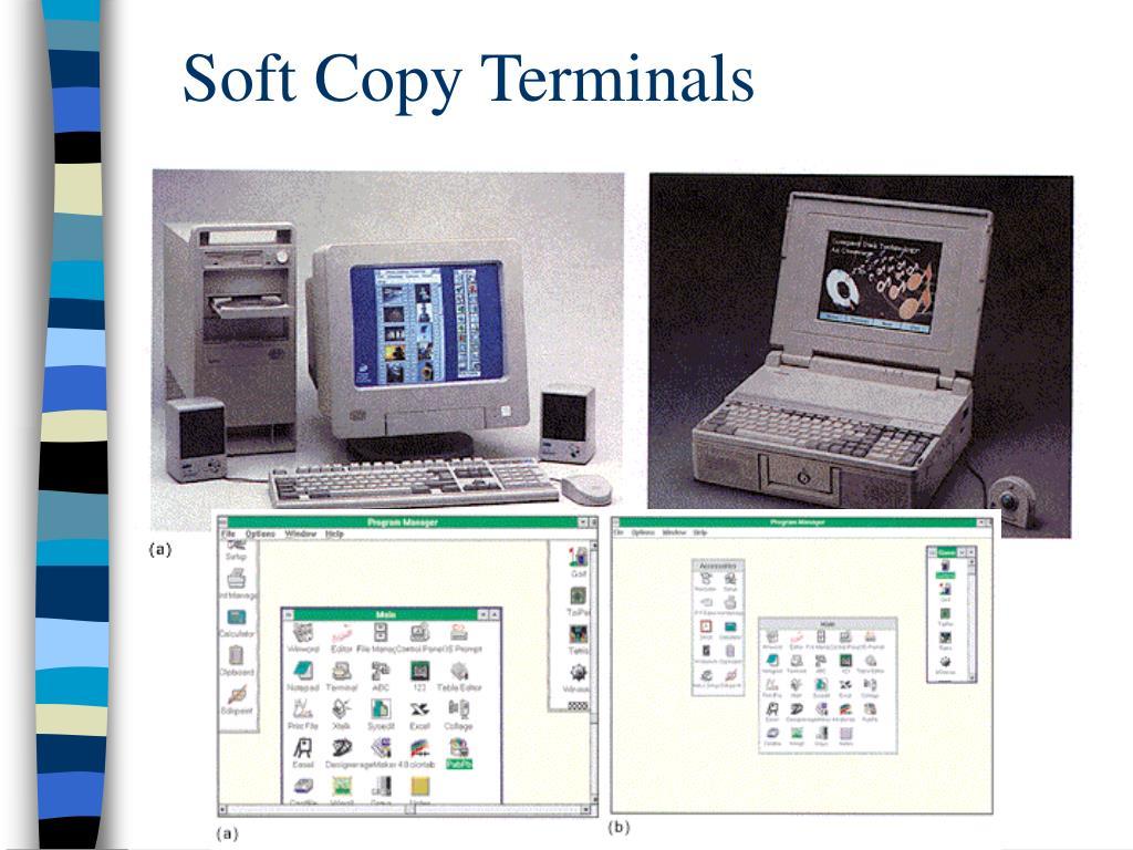 Soft Copy Terminals