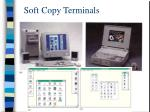 soft copy terminals