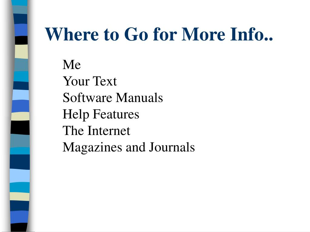 Where to Go for More Info..