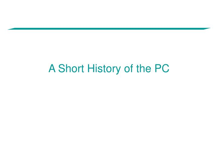 A short history of the pc
