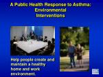 a public health response to asthma environmental interventions