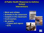 a public health response to asthma school interventions2