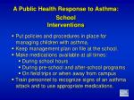 a public health response to asthma school interventions3
