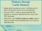 primary storage cache memory