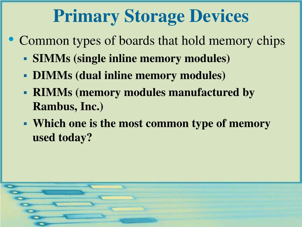 Primary Storage Devices