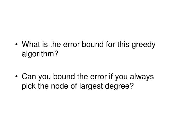 What is the error bound for this greedy algorithm?