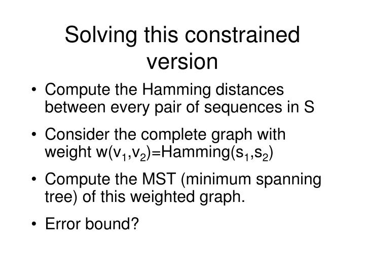 Solving this constrained version