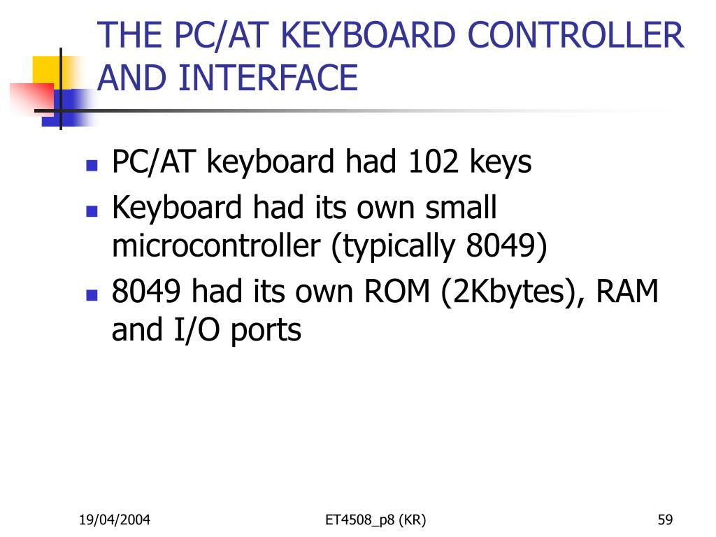THE PC/AT KEYBOARD CONTROLLER AND INTERFACE