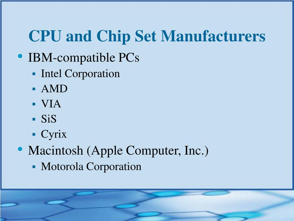 CPU and Chip Set Manufacturers