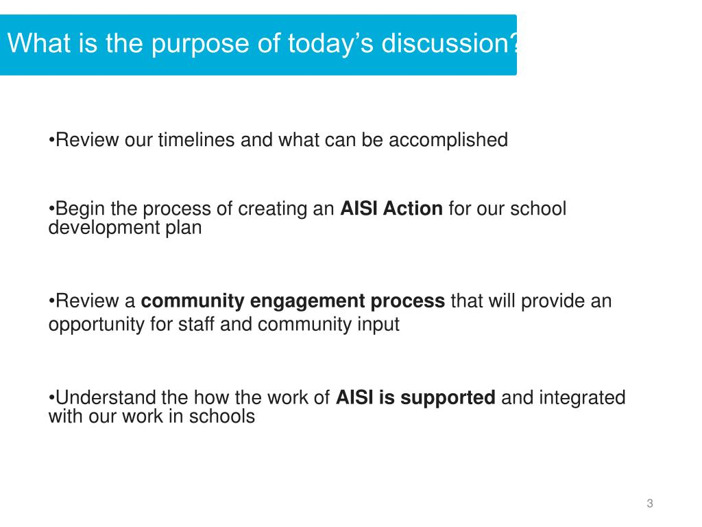 What is the purpose of today's discussion?