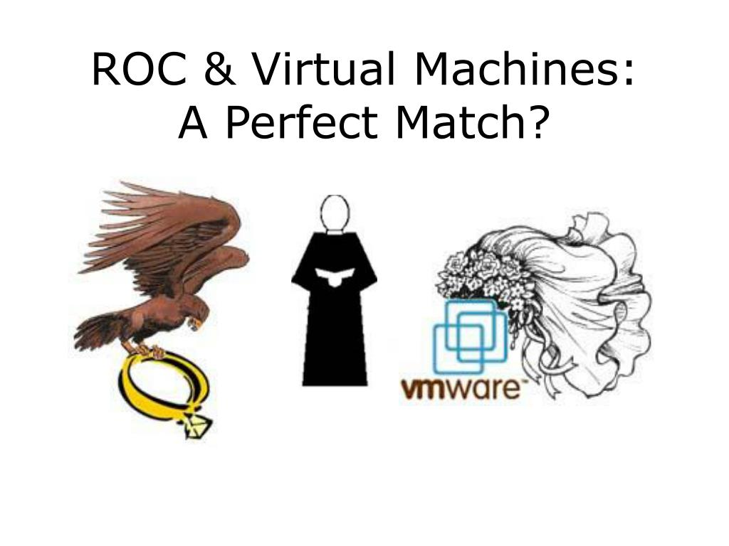 ROC & Virtual Machines: