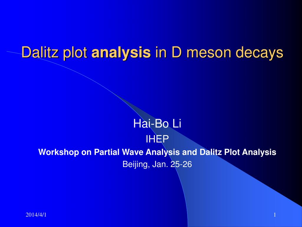 PPT - Dalitz plot analysis in D meson decays PowerPoint Presentation