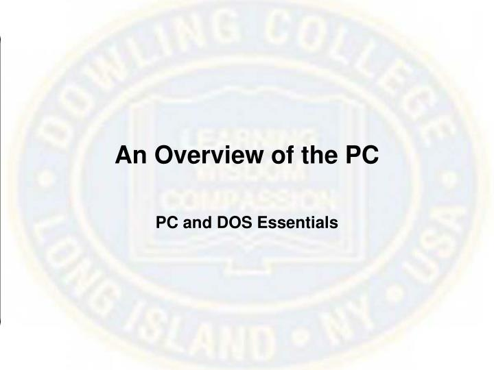 An overview of the pc