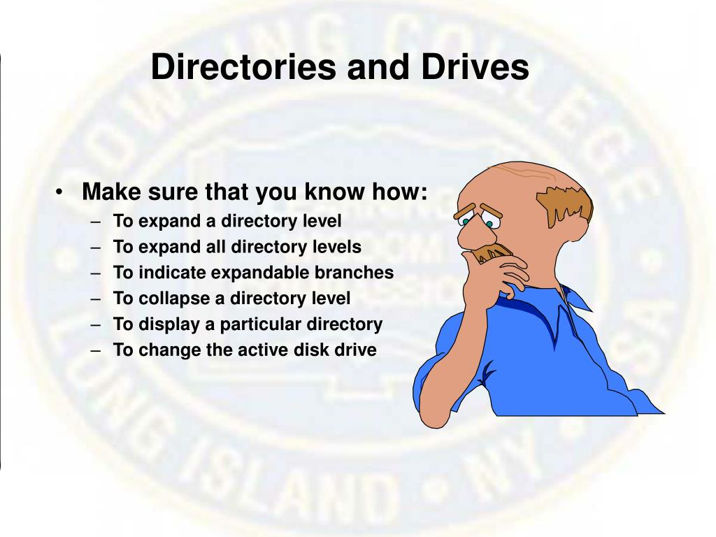 Directories and Drives
