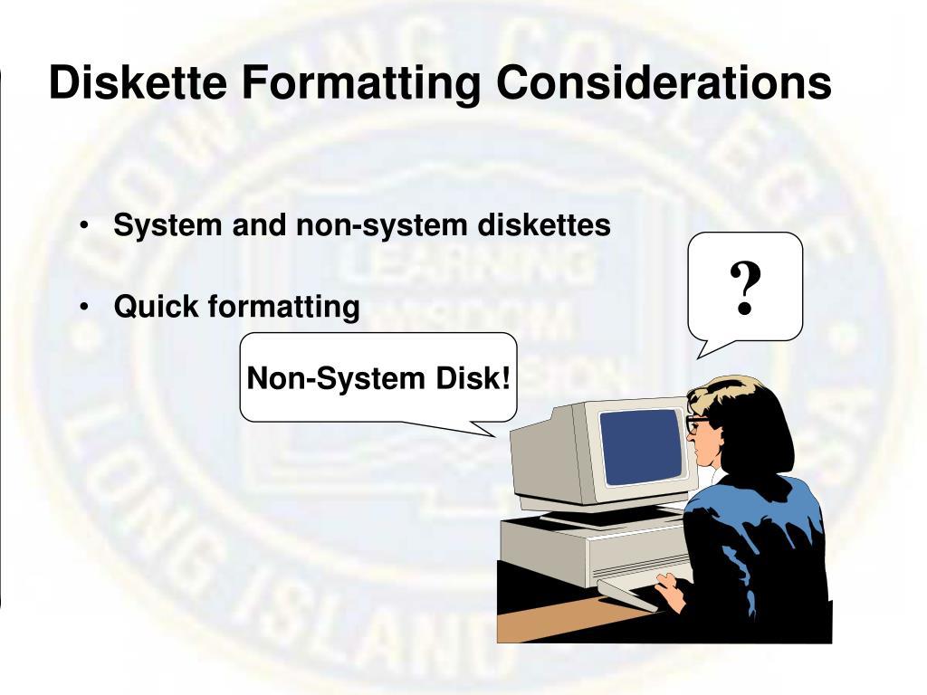 Diskette Formatting Considerations