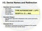 i o device names and redirection