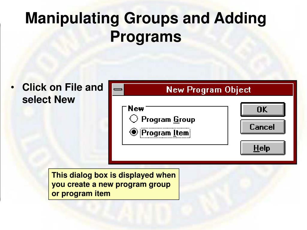 Manipulating Groups and Adding Programs