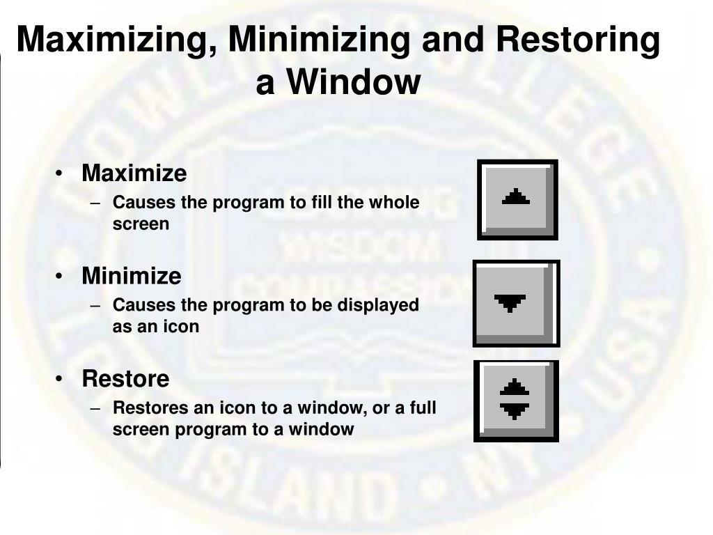 Maximizing, Minimizing and Restoring