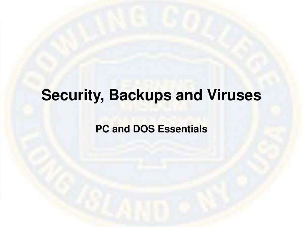 Security, Backups and Viruses