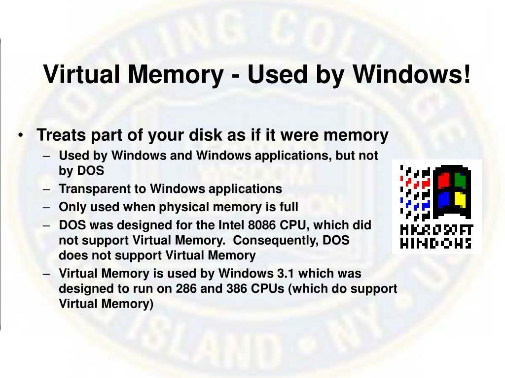 Virtual Memory - Used by Windows!