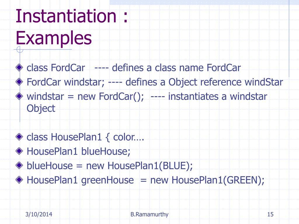 Instantiation : Examples