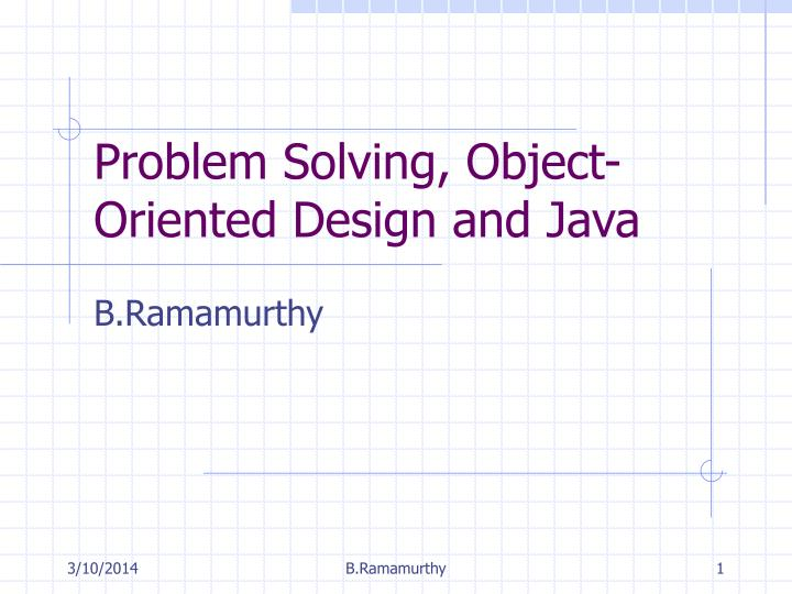 Problem solving object oriented design and java