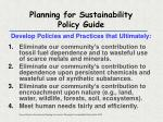 planning for sustainability policy guide develop policies and practices that ultimately