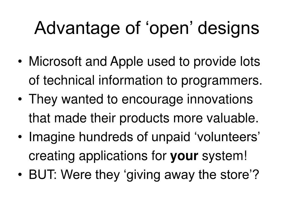 Advantage of 'open' designs