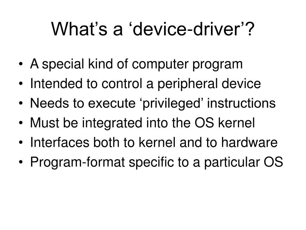 What's a 'device-driver'?