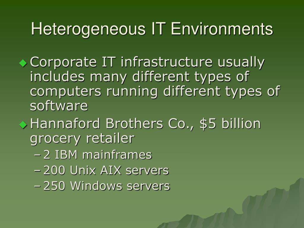 Heterogeneous IT Environments