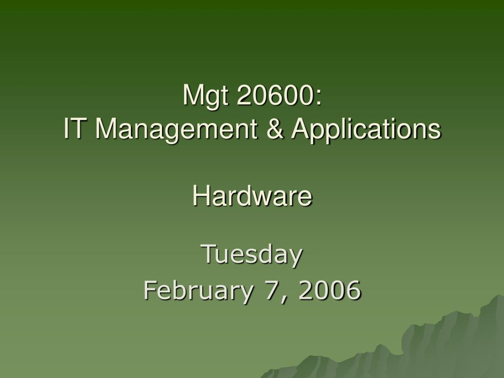 mgt 20600 it management applications hardware l.