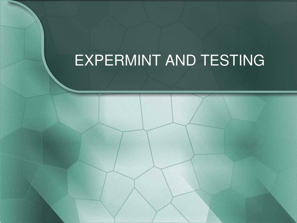 EXPERMINT AND TESTING