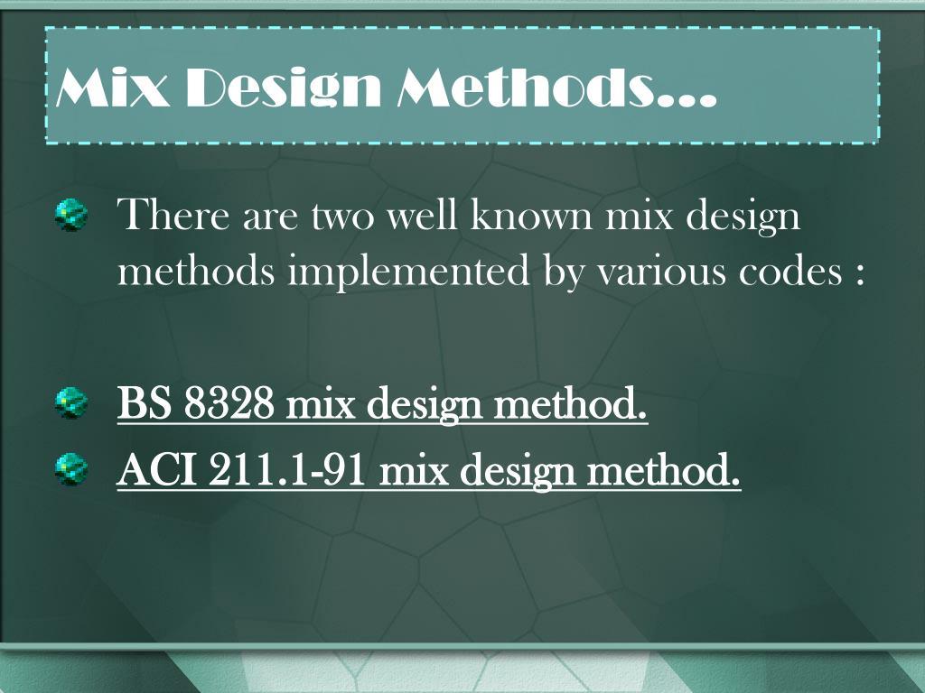 Mix Design Methods…