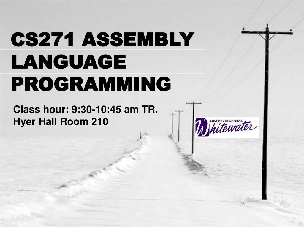 cs271 assembly language programming l.