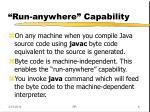 run anywhere capability