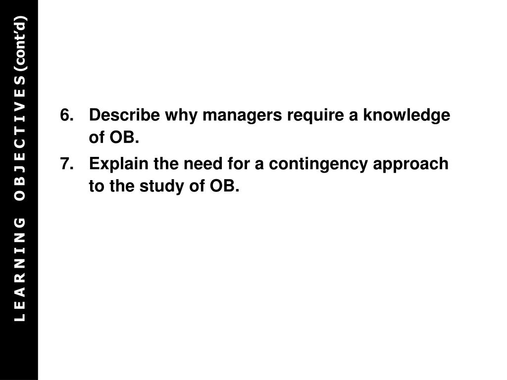 Describe why managers require a knowledge of OB.