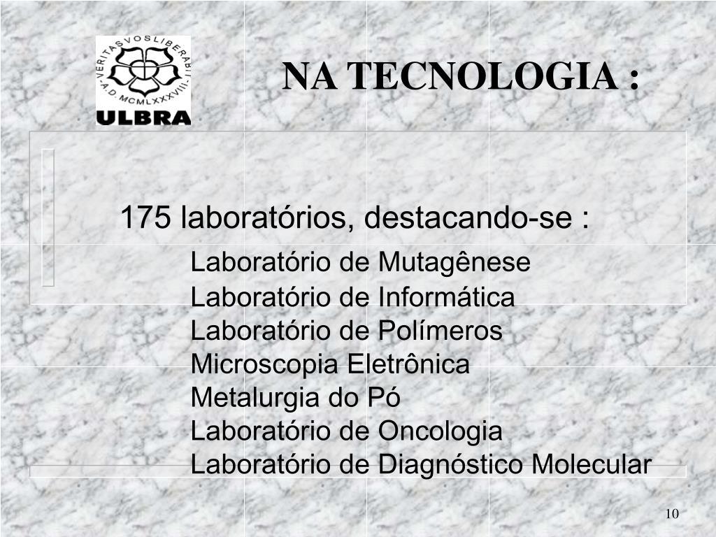 175 laboratórios, destacando-se :