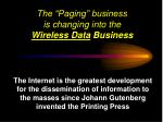 the paging business is changing into the wireless data business