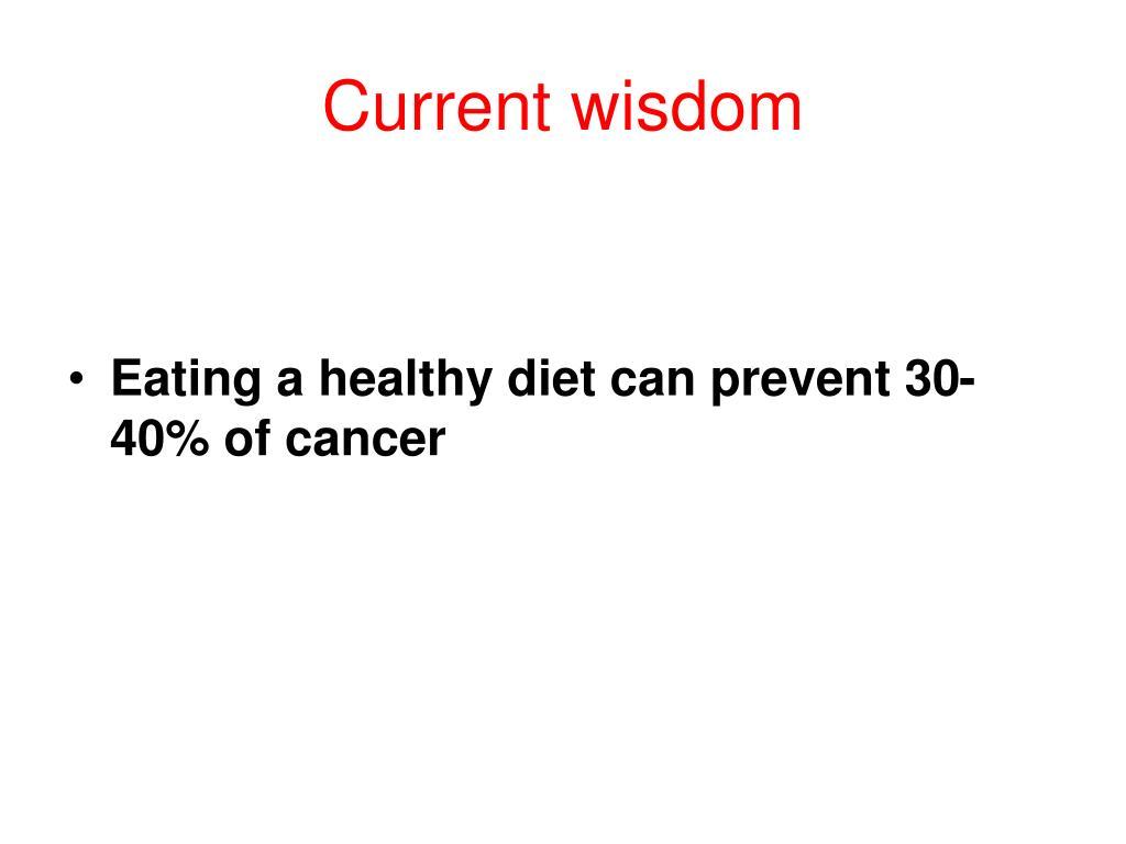 Current wisdom