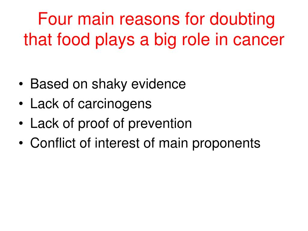 Four main reasons for doubting that food plays a big role in cancer