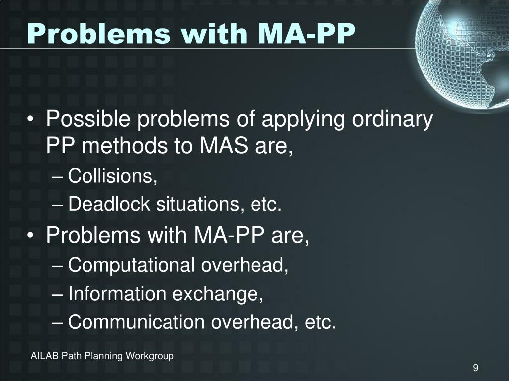 Possible problems of applying ordinary PP methods to MAS are,