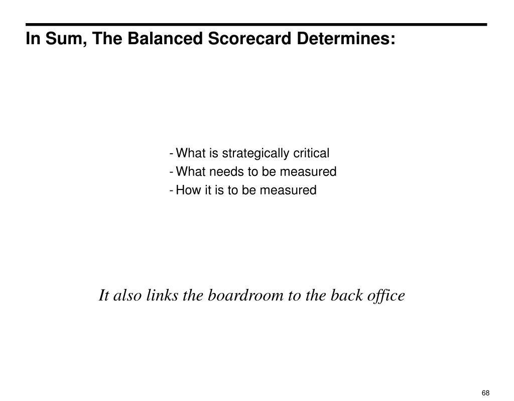In Sum, The Balanced Scorecard Determines: